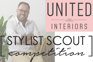 United Interiors Stylist Scout Competition